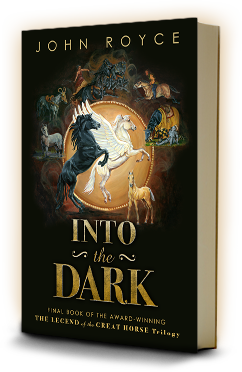INTO THE DARK - Book III of The Legend of the Great Horse trilogy