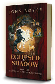 ECLIPSED BY SHADOW - Book I of The Legend of the Great Horse trilogy - book cover