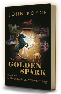 THE GOLDEN SPARK - Book II of The Legend of the Great Horse trilogy