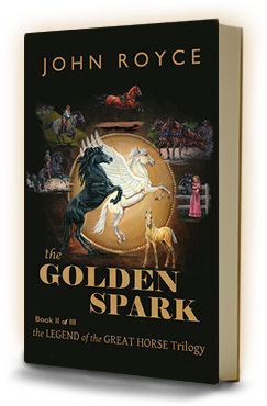The Golden Spark - Book 2 of The Legend of the Great Horse trilogy